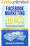 Facebook Marketing Advertising 2019: 10,000/month ultimate Guide for Personal Branding, Affiliate Marketing & Dropshipping – Best Tips & Strategies to ... Facebook ADS (Make Money Online from Home)