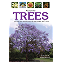 Guide to Trees Introduced into Southern Africa (Field Guide series)