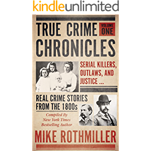 TRUE CRIME CHRONICLES: Serial Killers, Outlaws, And Justice ... Real Crime Stories From The 1800s
