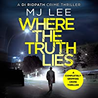 Where the Truth Lies: A Completely Gripping Crime Thriller: DI Ridpath Crime Thriller, Book 1