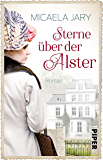 Sterne über der Alster: Roman (Alsterufer-Saga) (German Edition)