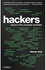 Hackers: Heroes of the Computer Revolution - 25th Anniversary Edition Kindle Edition