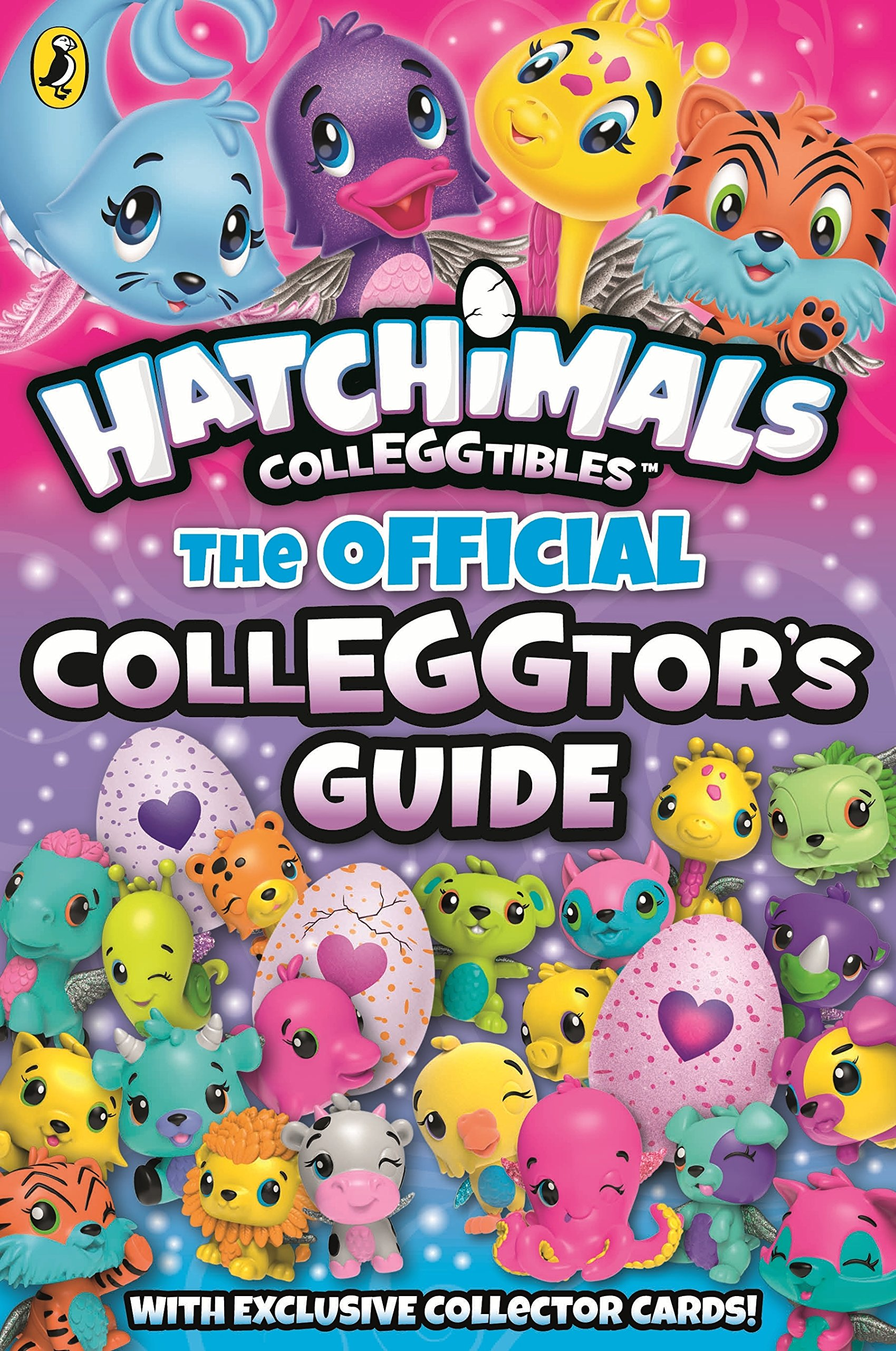 Hatchimals. The Official Colleggtor's Guide