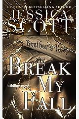 Break My Fall: A Falling Novel