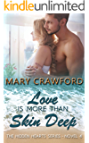 Love Is More Than Skin Deep (A Hidden Hearts Novel Book 4)