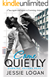 Come Quietly (Cumming, Arizona Book 1)