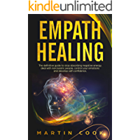 Empath Healing: The Definitive Guide to Stop Absorbing