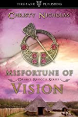 Misfortune of Vision: Druid's Brooch Series: #4 Kindle Edition