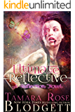 The Ultimate Reflective : (Reflection Series Science Fiction Vampire / Shifter Romance Thriller Book 4)