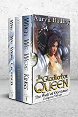 The Gladiator Queen: Complete Trilogy Box Set (The Wolf of Oberhame) Kindle Edition
