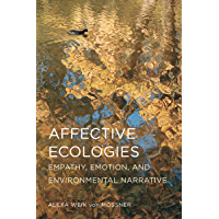 Affective Ecologies: Empathy, Emotion, and Environmental Narrative (Cognitive Approaches to Culture) book cover