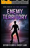 Enemy Territory (The Viral Superhero Series Book 4)