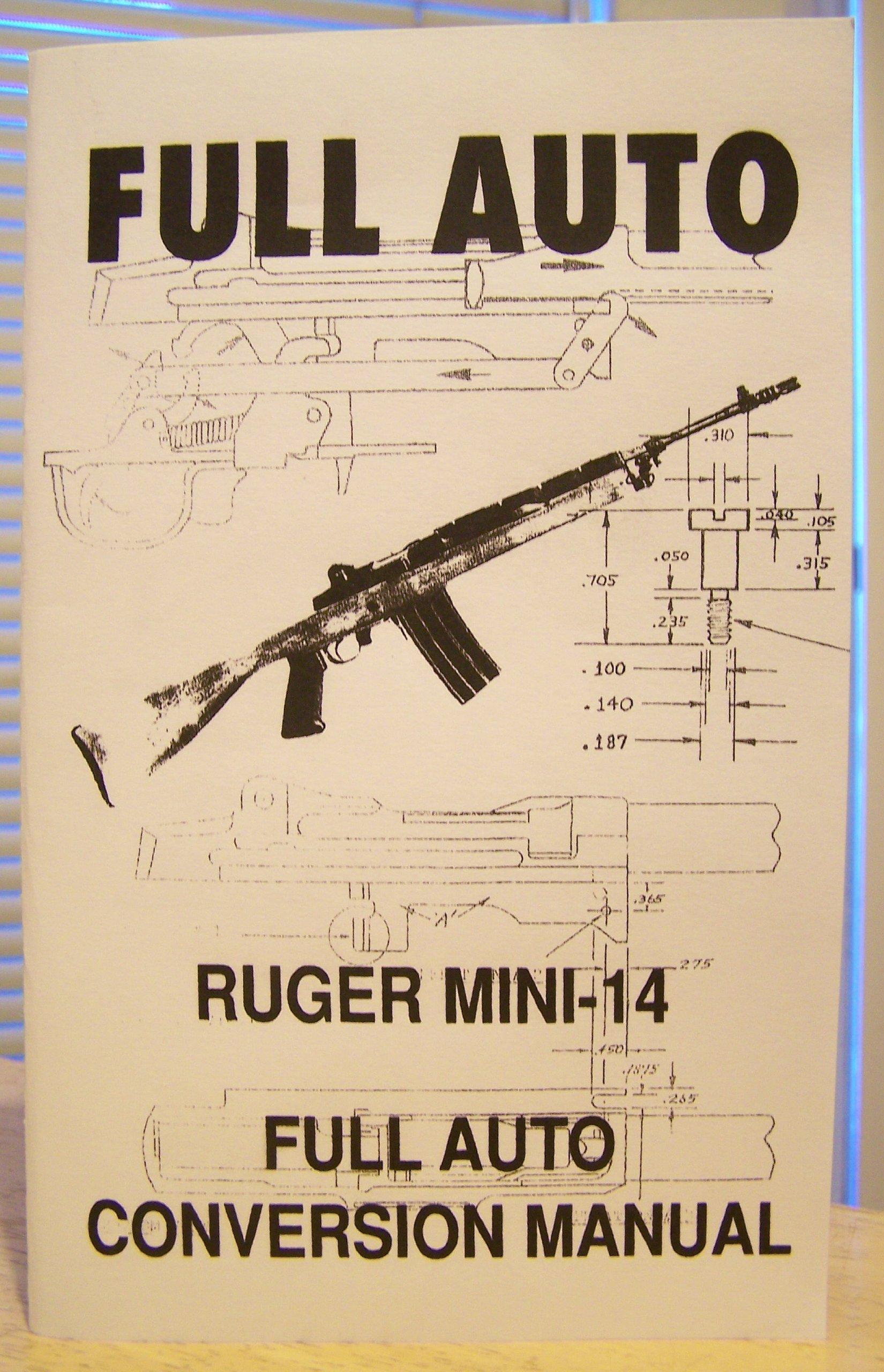 RUGER MINI 14 FULL AUTO CONVERSION MANUAL SELECT FIRE MACHINE GUN  SURVIVALIST PREPPERS BOOK: NOT CITED: Amazon.com: Books