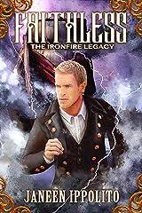 Faithless (Ironfire Legacy Book 2) Kindle Edition
