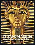 Tut-ench- Amun. Das Grab und seine Schätze