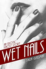 Wet Nails Kindle Edition