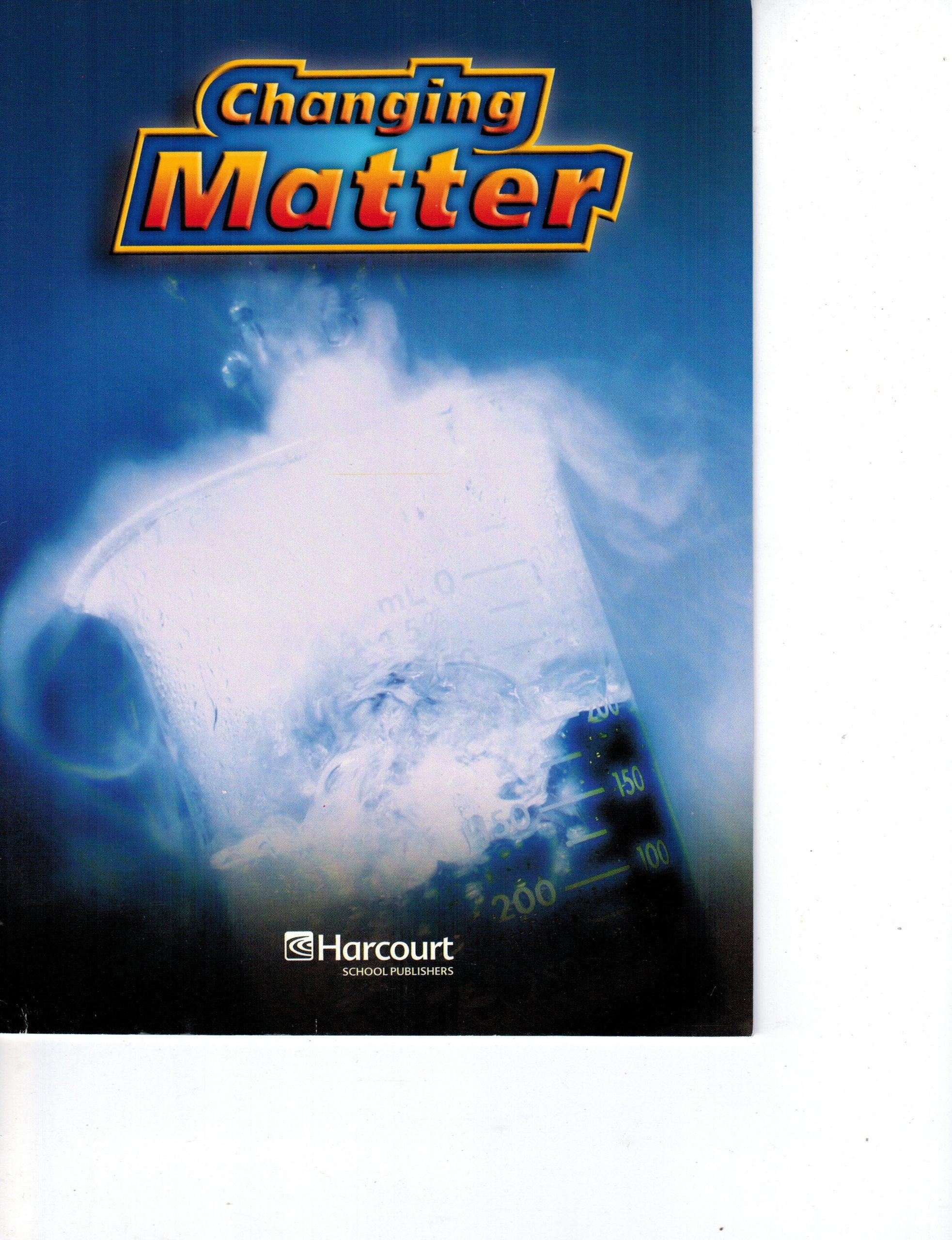 Harcourt Science: Above-Level Reader Grades 4-5 Changing Matter PDF