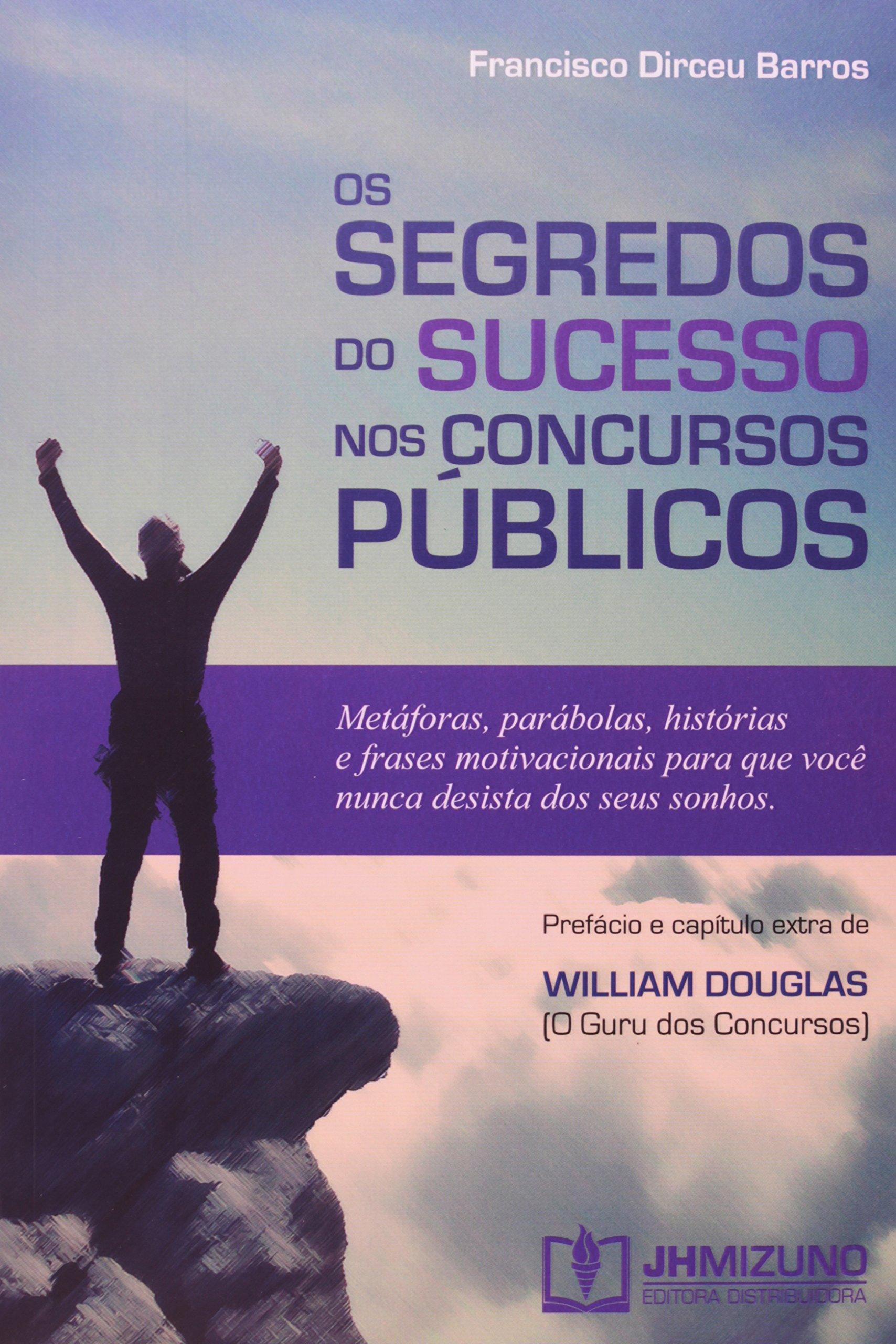Segredos Do Sucesso Dos Concursos Publicos Os Francisco
