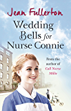 Wedding Bells for Nurse Connie (Nurse Millie and Connie Book 6)