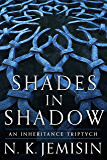 Shades in Shadow: An Inheritance Triptych (The Inheritance Trilogy)