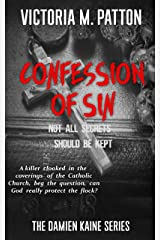 Confession Of Sin: Not All Secrets Should Be Kept - A Damien Kaine Thriller (Damien Kaine Series Book 2) Kindle Edition