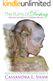 The Ruins of Destiny: Contemporary Romance with Dreams, Visions, & Ghosts to give it a Time-Travel Regency twist. (Romance & Reincarnation Book 2)