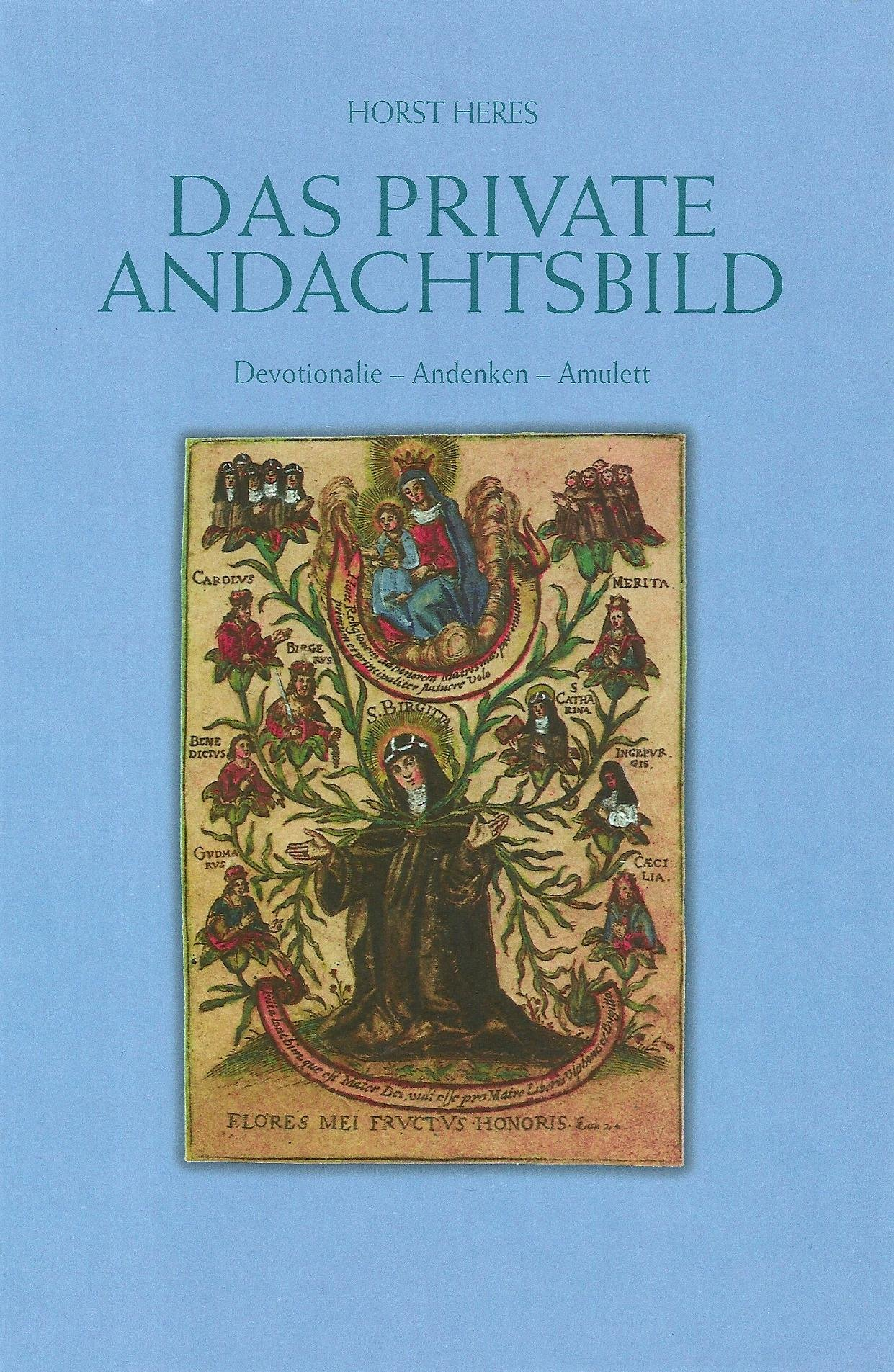 Das private Andachtsbild: Devotionale Andenken Amulett