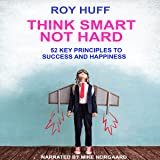 Think Smart Not Hard: 52 Key Principles to