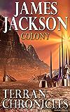 Colony (Terran Chronicles Book 3)