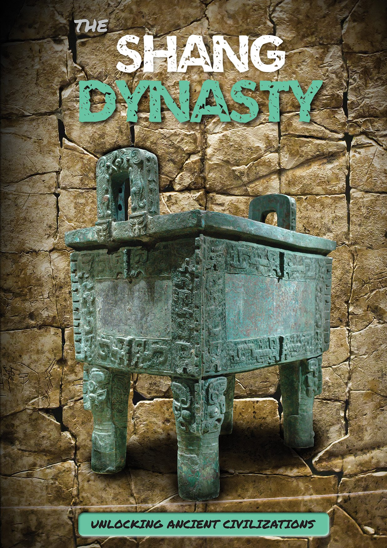 The Shang Dynasty (Unlocking Ancient Civilizations) by Greenhaven Publishing LLC (Image #1)