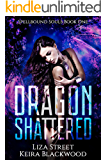 Dragon Shattered: A Reverse Harem Dragon Fantasy Romance (Spellbound Souls Book 1)