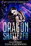 Dragon Shattered: A Reverse Harem Romance (Spellbound Souls Book 1)