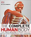 The Complete Human Body, 2nd Edition: The Definitive Visual Guide