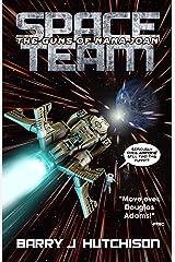 Space Team: The Guns of Nana Joan Kindle Edition