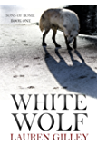 White Wolf (Sons of Rome Book 1)