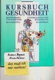 Kursbuch Gesundheit : Beschwerden und Symptome, Krankheiten, Untersuchung und Behandlung, Selbsthilfe.
