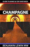 Wines and Vineyards of Champagne (Guides to Wines and Top Vineyards Book 7)
