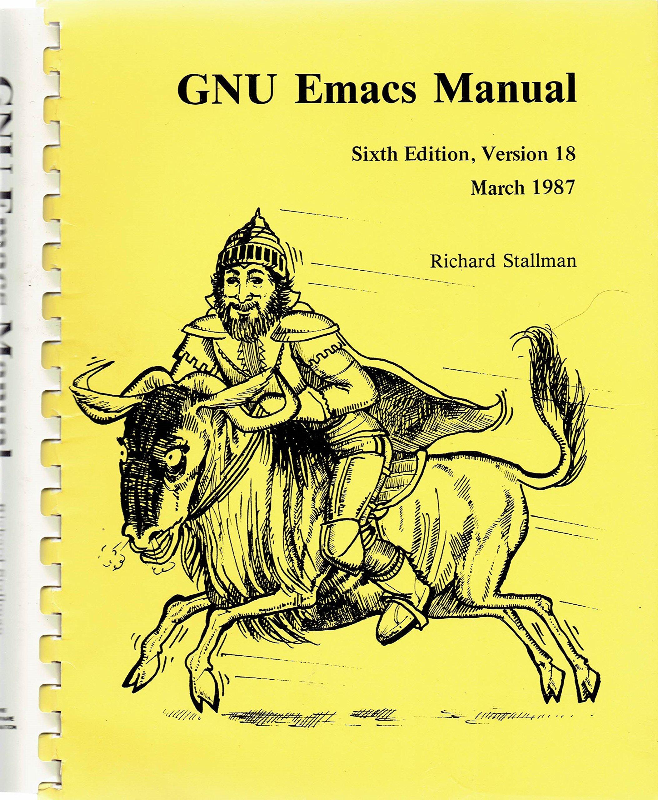GNU Emacs Manual Sixth Edition, Version 18 March 1987: Richard Stallman:  Amazon.com: Books