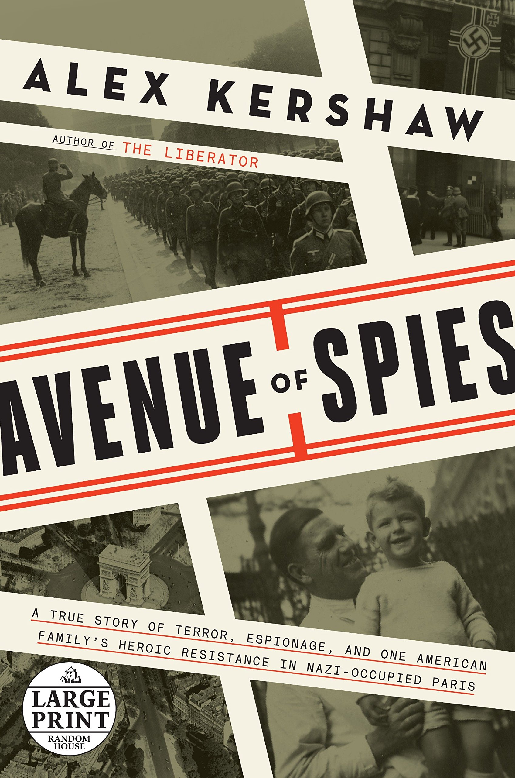 Avenue of Spies: A True Story of Terror, Espionage, and One American Family's Heroic Resistance in Nazi-Occupied Paris (Random House Large Print)
