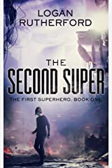 The Second Super (The First Superhero Book 1) Kindle Edition