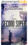 The Second Super (The First Superhero Book 1) (English Edition)