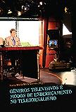 Gêneros televisivos e modos de endereçamento no telejornalismo