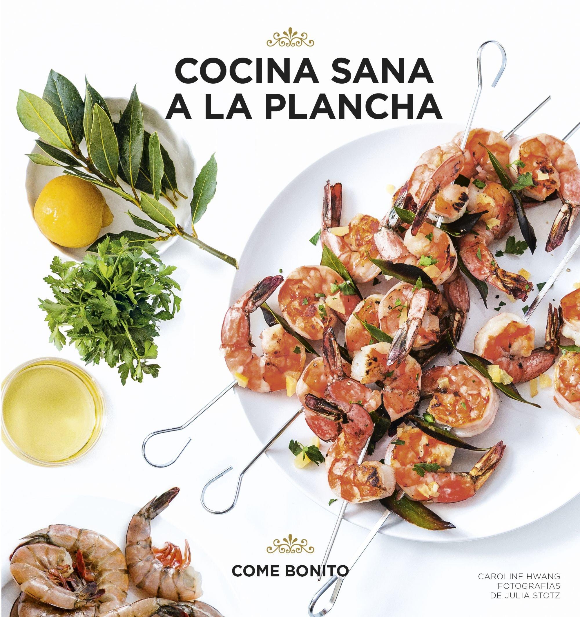 Cocina A La Plancha | Cocina Sana A La Plancha Come Bonito Amazon De Caroline Hwang