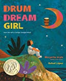 Drum Dream Girl: How One Girl's Courage Changed Music (English Edition)