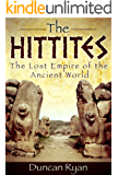 The Hittites: The Lost Empire of the Ancient World