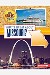 What's Great about Missouri? (Our Great States) Kindle Edition