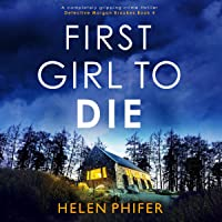 First Girl to Die: A Completely Gripping Crime Thriller (Detective Morgan Brookes, Book 4)