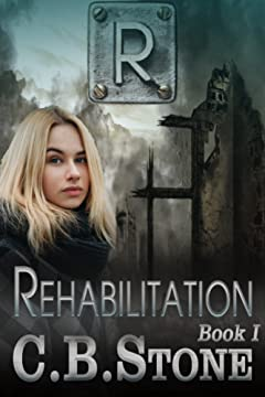 Rehabilitation: Romantic Dystopian (Unbelief Series Book 1)