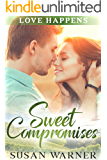Sweet Compromises: A small town sweet romance (Love Happens Book 3)