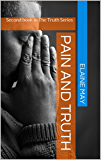 Pain And Truth: Second book in The Truth Series